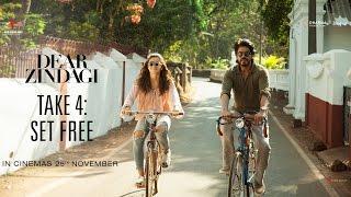 Dear Zindagi | Take 4 : Set Free | Alia Bhatt, Shah Rukh Khan | Releasing Nov 25