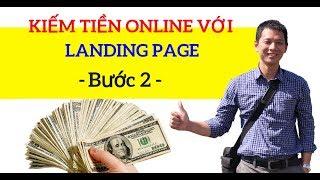 Hướng dẫn kiếm tiền online với landing page trong 5 phút- Bước 2