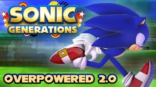 Sonic Generations - Overpowered 2.0 Mod