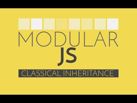 Modular Javascript #6 - Classical Inheritance & OOP with JS