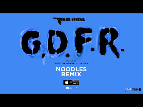 Flo Rida – GDFR (Noodles Remix) [Official Audio]