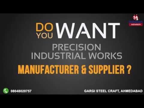 Precision Industrial Works by Gargi Steel Craft, Ahmedabad