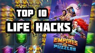 Top 10 Empires & Puzzles Life Hacks