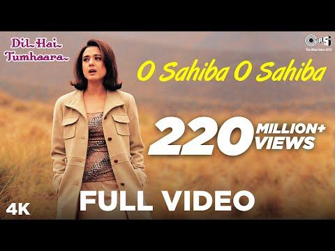 O Sahiba O Sahiba - Dil Hai Tumhaara | Preity Zinta Arjun Rampal...