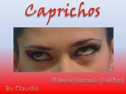 Caprichos di Delfina (Isabel Marcedo) – Testo Originale e Traduzione Italiana VIDEO HD