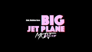 download musica Alok e Mathieu Koss – Big Jet Plane MK Bootleg