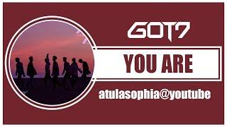 [Phiên âm Tiếng Việt] You Are – GOT7
