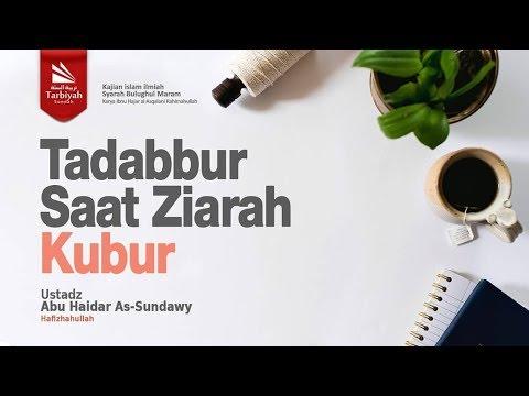 Tadabbur Saat Ziarah Kubur | Ustadz Abu Haidar As-Sundawy حفظه الله