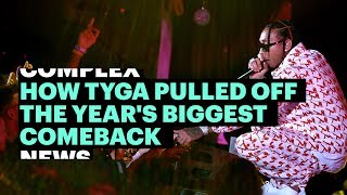 How Tyga Pulled Off The Year's Biggest Comeback