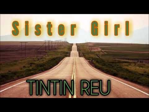 Tintin Reu - Sister Girl