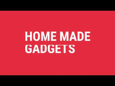 Home Made gadgets the Title video