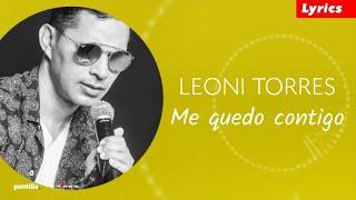 Leoni Torres Me Quedo Contigo Letra