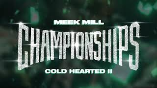 Meek Mill Cold Hearted Ii Official Audio