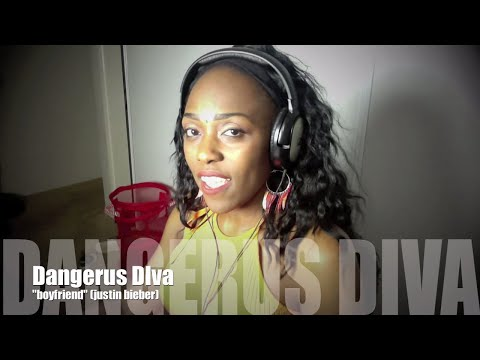 Dangerus Diva Sings boyfriend By Justin Bieber video
