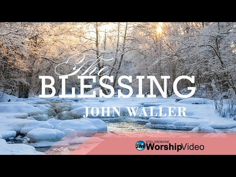 The Blessing - John Waller (With Lyrics)