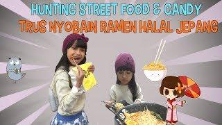 Heboh Hunting STREET  FOOD & CANDY + Nyobain RAMEN HALAL Jepang