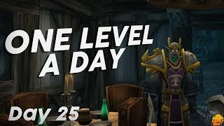 One Level A Day - Day 25 - Excellent! - World of Warcraft Battle For Azeroth