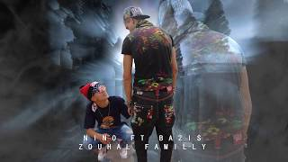 NINO Ft Ba2is = ZOUHAL FAMILLY 2017