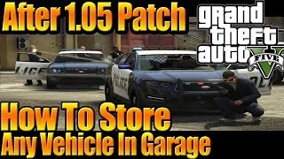 GTA 5 Online How To Store Any Vehicle In Your Garage After Patch 1.05 (GTA V MULTIPLAYER)