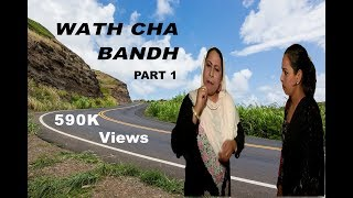 Wath Cha Bandh.. Highway Closed !! Part 1 'Kashur Connection'