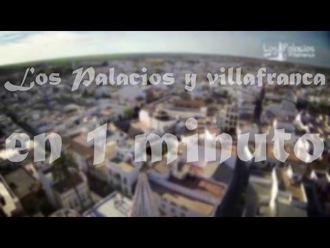 Los Palacios y Villafranca en 1 minuto