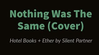 Nothing Was The Same By Hotel Books Instrumental Ether By Silent Partner