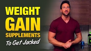 Weight Gain Supplements: 3 Supplements To Help You Get Jacked