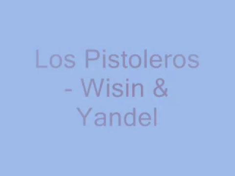 Wisin & Yandel - Los Pistoleros