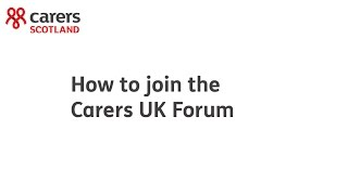Carers Scotland: how to join the Carers UK Forum