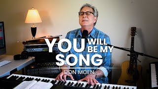 Don Moen - You Will Be My Song