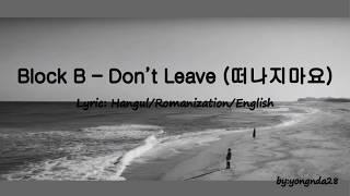 Block B – Don't Leave (떠나지마요) Lyrics [Hangul/Romanization/English