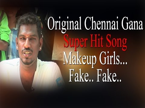 Original Chennai Gana | Super Hit Song - Makeup Girls... Fake.. Fake.. | Redpix 24x7 video