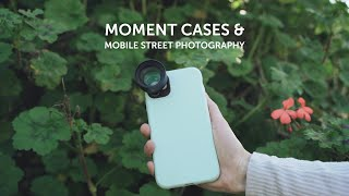 iPhone 11 Street Photography + Moment Cases