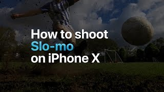 iPhone X — How to shoot Slo-mo — Apple