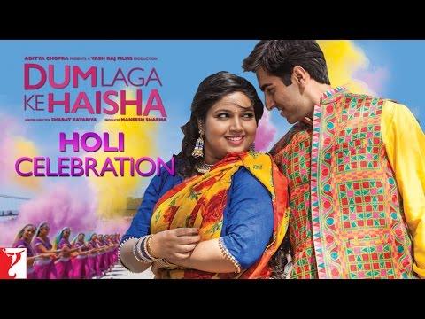 Dum Laga Ke Haisha - Holi Celebration