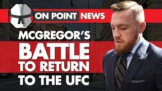 McGregor's Battle To Return To The UFC, Justice for Ryan Jimmo? Max Holloway Health Concerns?