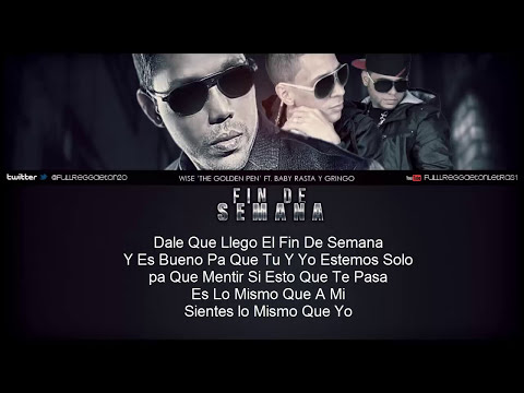 Fin De Semana  Wise -The Gold Pen- Ft Baby Rasta Y Gringo Letra_REGGAETON 2013  via @ecuaperreomusic