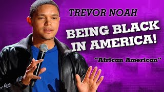 """Being Black In America"" - Trevor Noah - (African American)"
