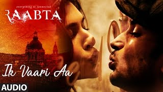 download lagu Ik Vaari Aa Full  Song  Raabta  gratis