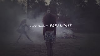 Watch Lyke Giants Freakout video