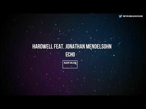 Hardwell - Echo feat. Jonathan Mendelsohn [Lyrics]