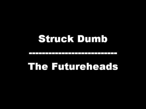 Struck Dumb - The Futureheads (Lyrics in description)