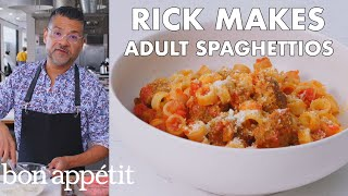 Rick Makes Adult SpaghettiOs | From the Test Kitchen | Bon Appétit
