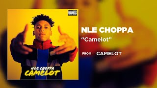 NLE Choppa - Camelot [Official Audio]