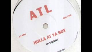 Watch ATL Holla At Ya Boy video