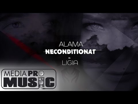 Alama Neconditionat ft. Ligia pop music videos 2016