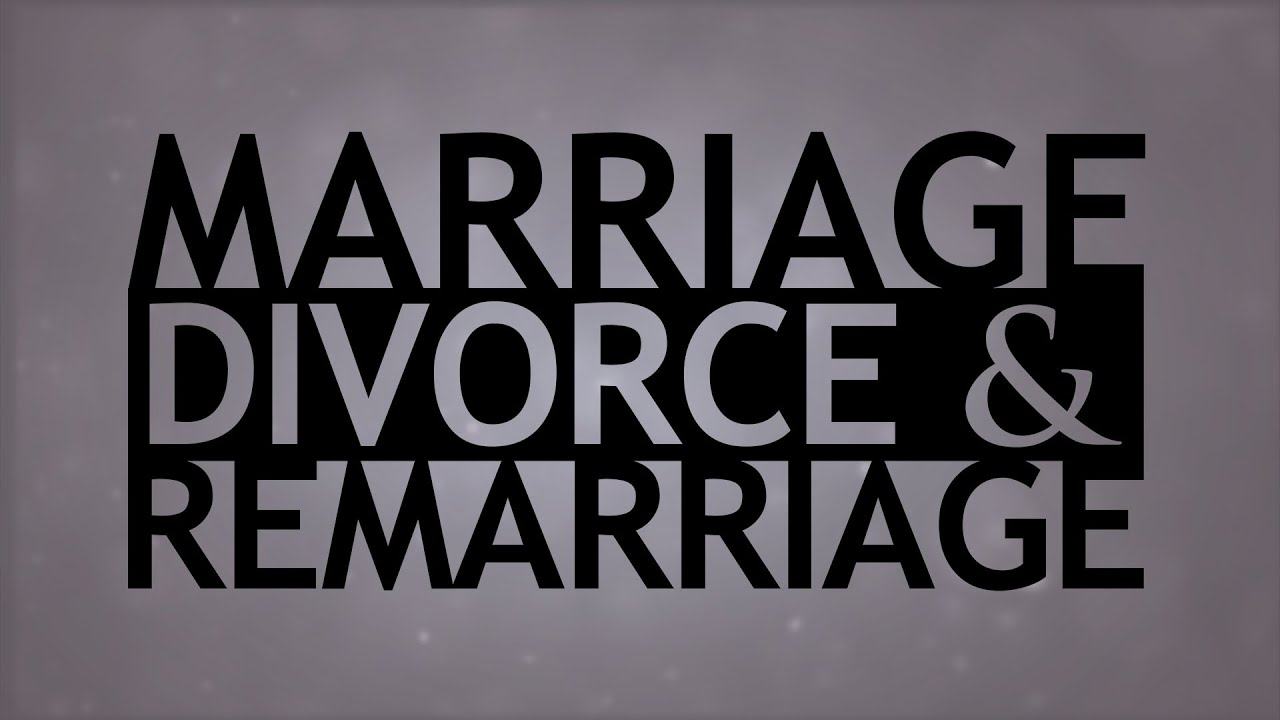 marriage divorce remarriage