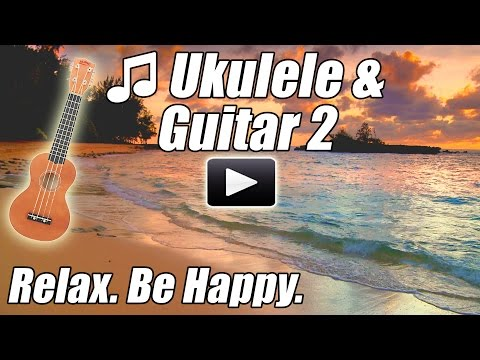 Ukulele & Acoustic Guitar Songs 2 Relaxing Instrumental Music for Studying Relax Hawaiian playlist