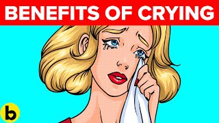 The Health Benefits Of Crying