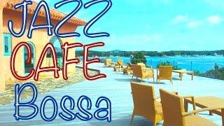 Cafe Music!Jazz & Bossa!作業用、勉強用にも!オシャレなジャズ、ボサノバBGMでお部屋を明るく!!